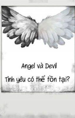 Angle và Devil, tình yêu có thể tồn tại?