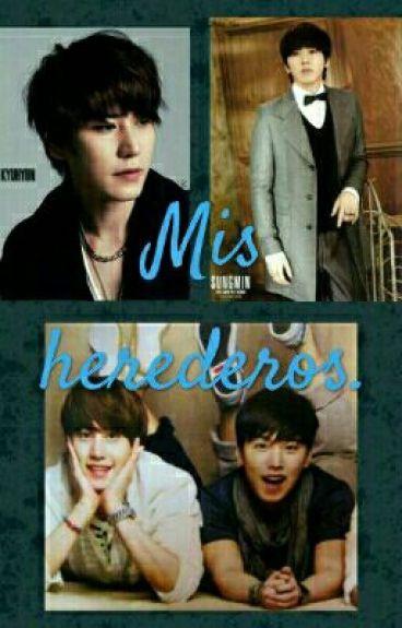 Mis Herederos. [KyuMin]  [Termidada]