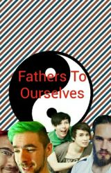 Fathers To Ourselves  by mylittlestoriez