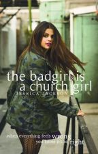 The Bad girl is a Church girl by _jesselle_