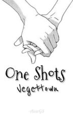 One Shots (Vegettown)  by AicerGS