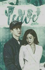 Just Leave→EXO/ChanFany/ by KookieBxtterfly