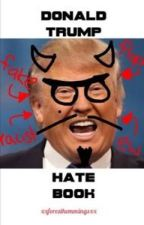 DONALD TRUMP HATE BOOK by troublesos
