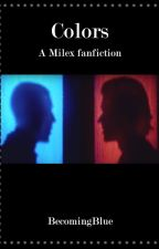 Colors (An Alex Turner/Miles Kane fanfiction) (Milex) by becomingblue
