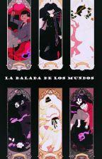 LA BALADA DE LOS MUNDOS/Au Religioso/Yaoi by AkiraSekai