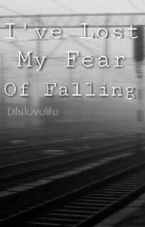 I've Lost My Fear Of Falling (Frerard) by dilslovelife