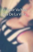 El Amor Va Mas Aya De La Vida ! by natiicamacho