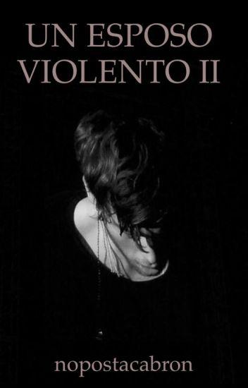 Un Esposo Violento II