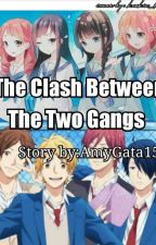 The Clash Between The Two Gangs  by AmyGata15