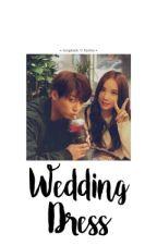 「 Wedding Dress 」 by Seolalicious_