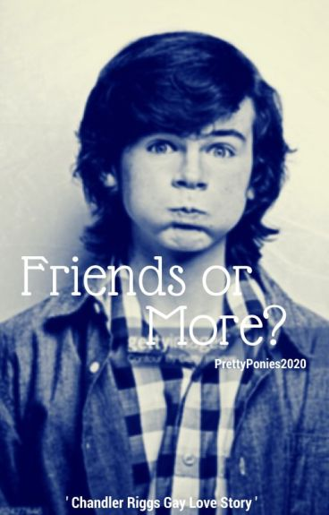 Friends or More? (C. Riggs Gay) #Wattys2016
