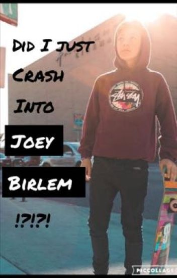 Did I just crash into Joey Birlem!?!?!