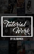 TUTORIALS by blowingx