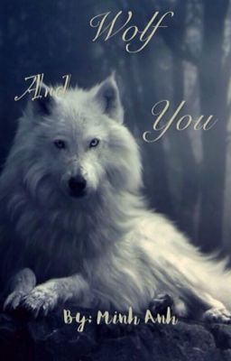 Wolf And You