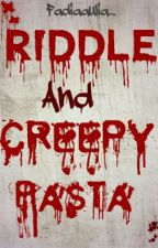 Riddle And Creepypasta by Fadiaaulia_