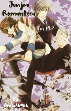 DISCONTINUED: Junjou Romantica: For me? by thegayestdetective