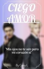 CIEGO AMOR |TAORIS/SITAO| by Carry-L
