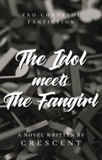 The Idol Meets The Fangirl    Park Chanyeol by angelrequiestas
