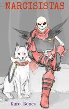 NARCISISTAS by Kuro_Bones