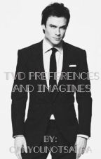 The Vampire Diaries Imagines/Preferences by canyounotsahra
