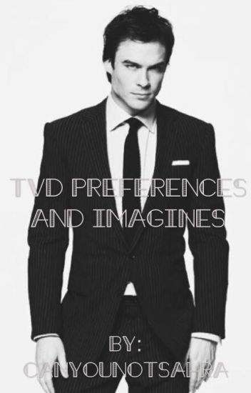 The Vampire Diaries Imagines/Preferences