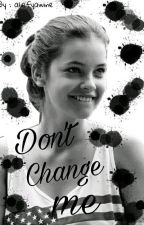 Dont Change Me (H.S) by Hemles_fam