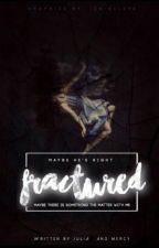 Fractured • SLOW UPDATES by MalumsCupcakes