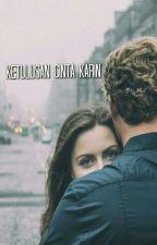 Ketulusan Cinta Karin (END) by FadhilEdrus