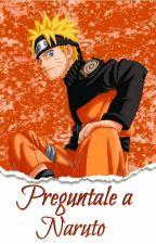¡Pregúntale A Naruto! by CamiUzumaki15