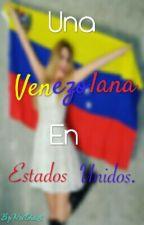 Una Venezolana En Estados Unidos. by RoxDiaz8