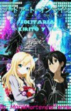 Sword Art Online. Solitaria << Kirito Y Tu >> by MariaHortenciaTorres