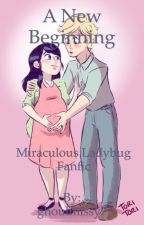 Miraculous Ladybug- a new beginning by ghoulmissy7
