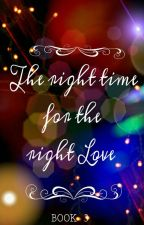 The right time for the right love (book 3) by Yanniee05