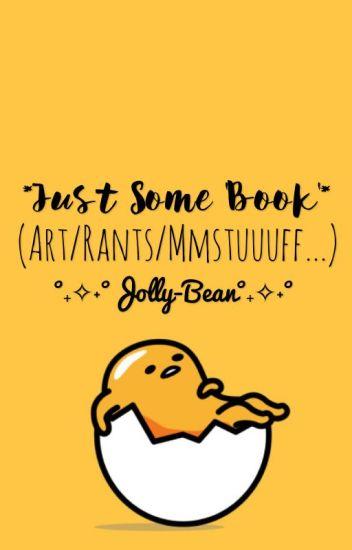 "Just some ""Book"" (Art/Rants/Mmstuuuff..)"