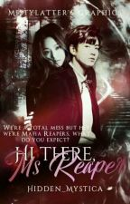 Hi There,Ms.Reaper(Reaper Series & Book 1) by hidden_mystica