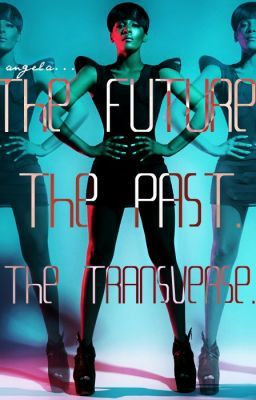 The Future. The Past. The Transverse.