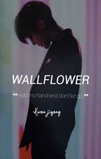 Wallflower |지용|✔ by Jeoncakes