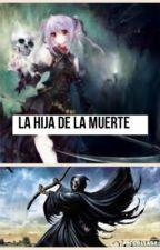La hija de la muerte by GabiPerez6