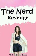 The Nerd Revenge (On Going) by Sky_Blader