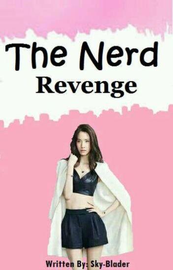 The Nerd Revenge (On Going)