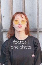 Football | One Shots by medraaan