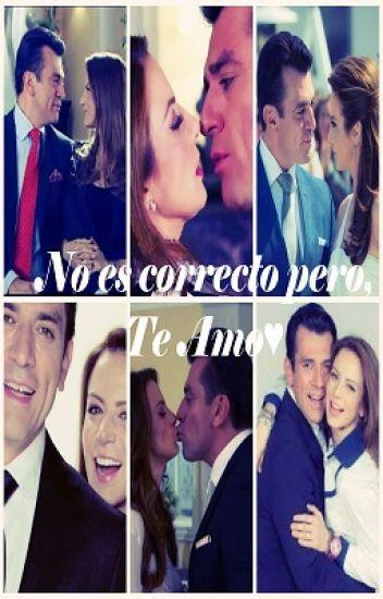No es correcto, pero te amo♥