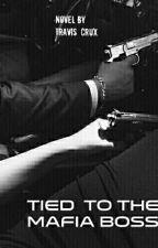 Tied To The Mafia Boss by Travis_Crux