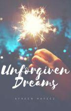 Unforgiven Dreams ✔️ by CrayyZedd