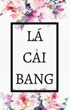 Lá Cải Bang [FULL] by LaCaiBang_LCB