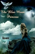 The Blue Moon Princess (End) by Aranove
