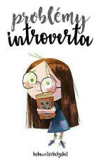 Problémy Introverta  by DeathHasSmileFace