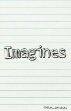 Imagines [ FINI ] ✓  by Celia_Cercle23