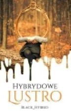 Hybrydowe Lustro || profilówki (zawieszone) by Black_Hybrid