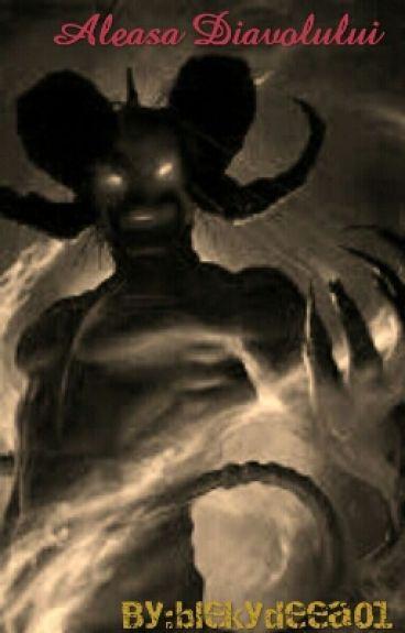 Aleasa Diavolului- Completed